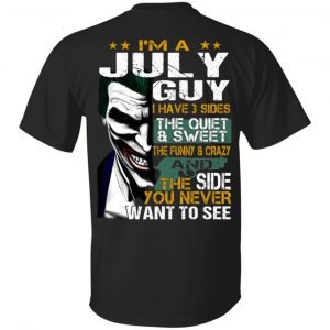 Joker July Guy Have 3 Sides The Quiet And Sweet Shirt, Hoodie, Tank Birthday Gift & Age
