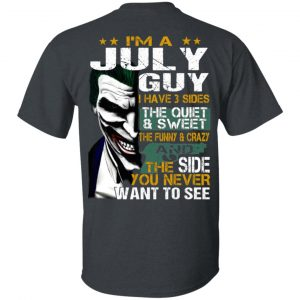Joker July Guy Have 3 Sides The Quiet And Sweet Shirt, Hoodie, Tank Birthday Gift & Age 2