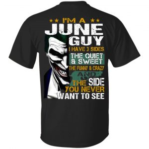 Joker June Guy Have 3 Sides The Quiet And Sweet Shirt, Hoodie, Tank Birthday Gift & Age