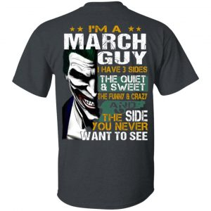 Joker March Guy Have 3 Sides The Quiet And Sweet Shirt, Hoodie, Tank Birthday Gift & Age 2