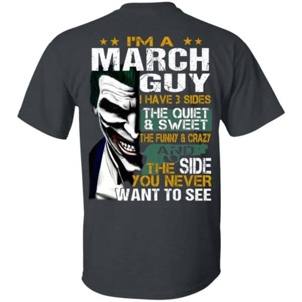 Joker March Guy Have 3 Sides The Quiet And Sweet Shirt, Hoodie, Tank Birthday Gift & Age 4