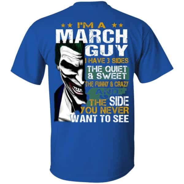 Joker March Guy Have 3 Sides The Quiet And Sweet Shirt, Hoodie, Tank Birthday Gift & Age 6