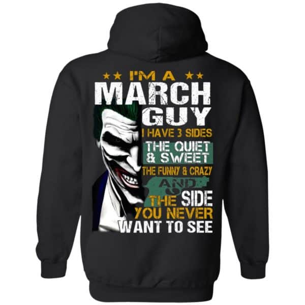 Joker March Guy Have 3 Sides The Quiet And Sweet Shirt, Hoodie, Tank Birthday Gift & Age 9