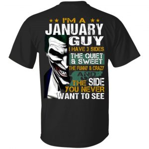 Joker January Guy Have 3 Sides The Quiet And Sweet Shirt, Hoodie, Tank Birthday Gift & Age