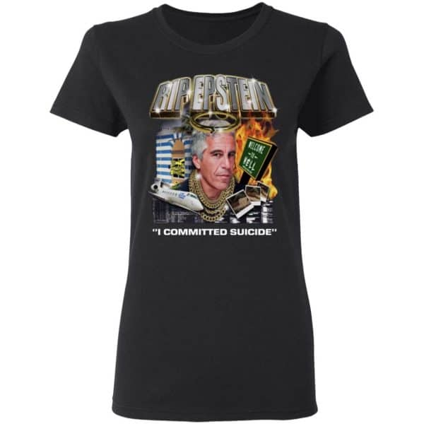 Rip Epstein I Committed Suicide Shirt, Hoodie, Tank Apparel 7