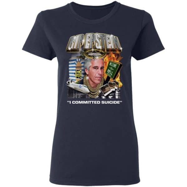 Rip Epstein I Committed Suicide Shirt, Hoodie, Tank Apparel 9