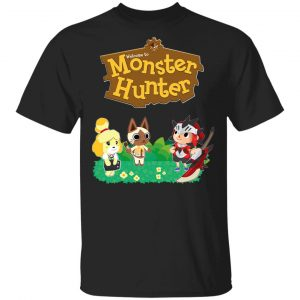 Welcome To Monster Hunter Shirt, Hoodie, Tank Apparel