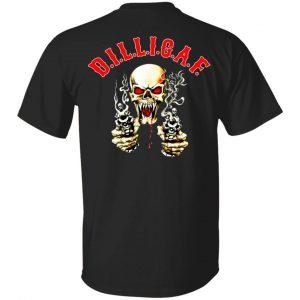 Dilligaf Shirt, Hoodie, Tank Apparel