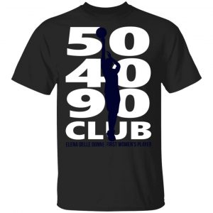 Elena Delle Donne 50-40-90 Club Shirt, Hoodie, Tank Apparel