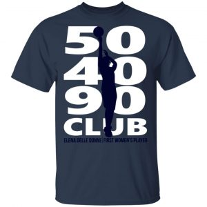 Elena Delle Donne 50-40-90 Club Shirt, Hoodie, Tank Apparel 2