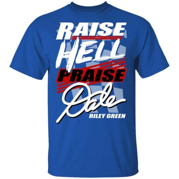 Riley Green Raise Hell Praise Dale Shirt, Hoodie, Tank Apparel 6