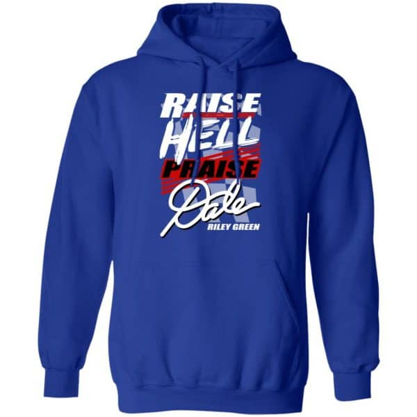 Riley Green Raise Hell Praise Dale Shirt, Hoodie, Tank Apparel 14