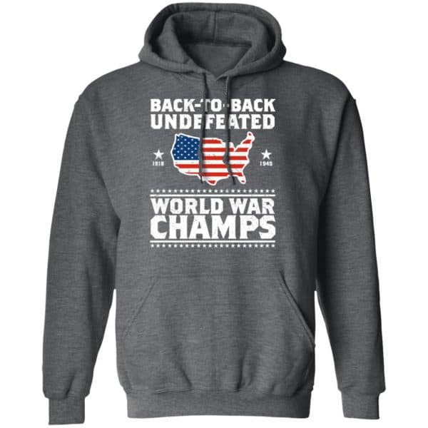 Back To Back Undefeated World War Champs Shirt, Hoodie, Tank Apparel