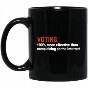 Voting 100% More Effective Than Complaining On The Internet Mug Coffee Mugs