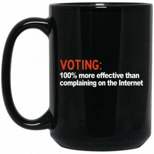 Voting 100% More Effective Than Complaining On The Internet Mug Coffee Mugs 2
