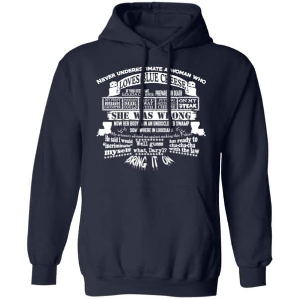 Never Underestimate A Woman Who Loves Blue Cheese She Was Wrong Shirt, Hoodie, Tank Apparel