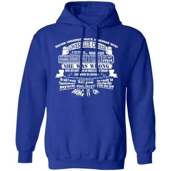 Never Underestimate A Woman Who Loves Blue Cheese She Was Wrong Shirt, Hoodie, Tank