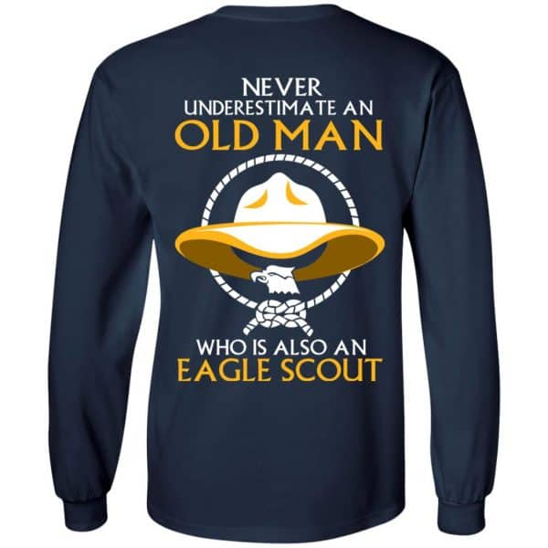 Never Underestimate An Old Man Who Is Also An Eagle Scout Shirt, Hoodie, Tank – Back Apparel 8