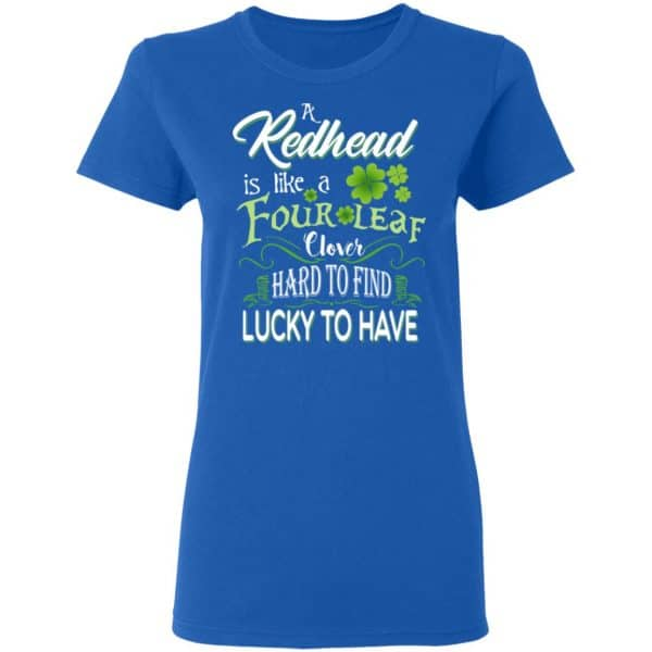 A Redhead Is Like A Four Leaf Clover Hard To Find Lucky To Have Shirt, Hoodie, Tank