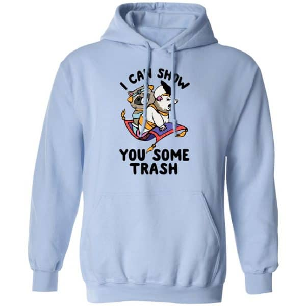 I Can Show You Some Trash Racoon Possum Shirt, Hoodie, Tank Apparel