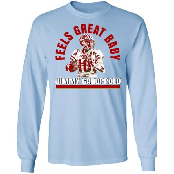 Feels Great Baby Jimmy G Shirt Jimmy Garoppolo – George Kittle Shirt, Hoodie, Tank Apparel