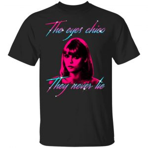 The Eyes Chico They Never Lie Maglietta Per Bambini Shirt, Hoodie, Tank