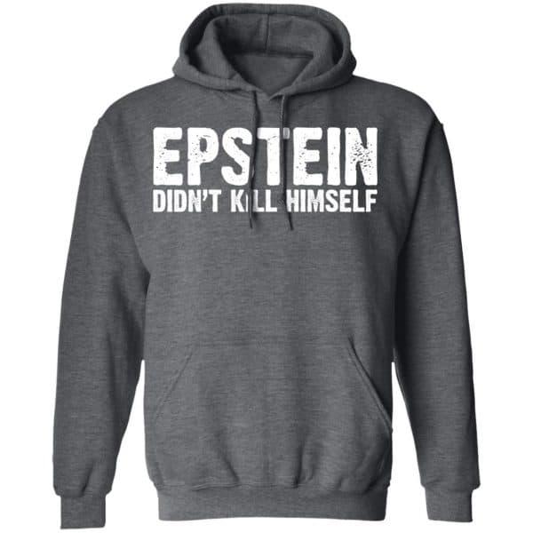 Epstein Didn't Kill Himself LTD Shirt, Hoodie, Tank