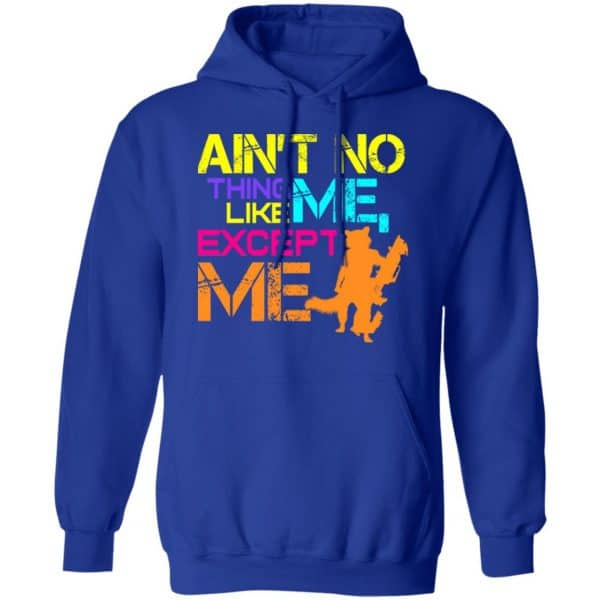 Ain't No Thing Like Me – Except Me Shirt, Hoodie, Tank