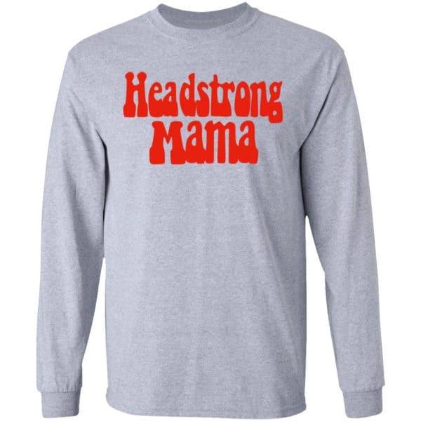 Headstrong Mama Shirt, Hoodie, Tank
