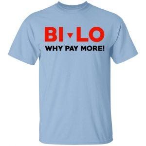 Bi-lo Why Pay More Shirt, Hoodie, Tank