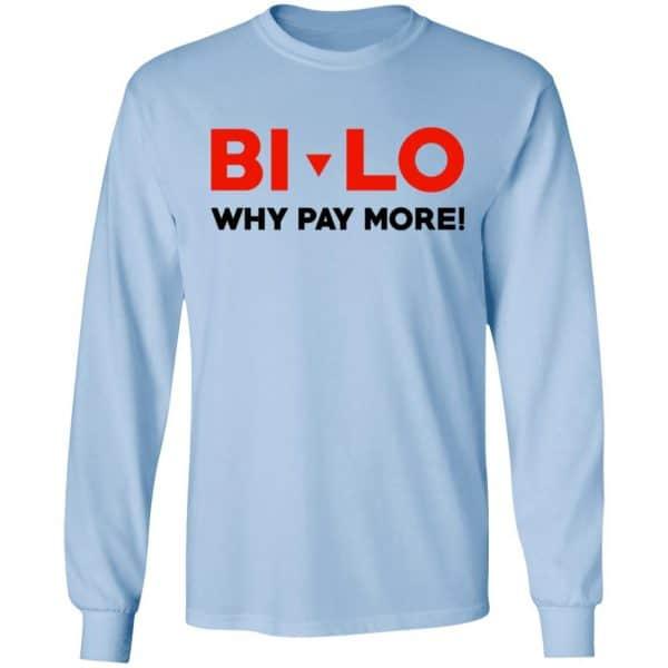 Bi-lo Why Pay More Shirt, Hoodie, Tank Apparel