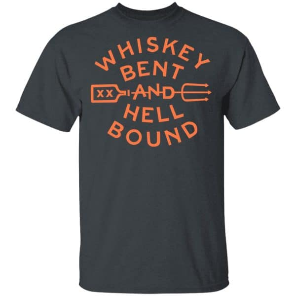 Whiskey Bent And Hell Bound Shirt, Hoodie, Tank