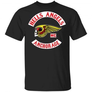 Hells Angels MC Anchorage Shirt, Hoodie, Tank
