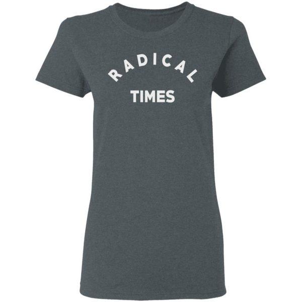 Radical Times Shirt, Hoodie, Tank