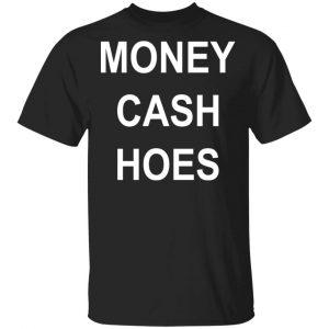 Money Cash Hoes Shirt, Hoodie, Tank