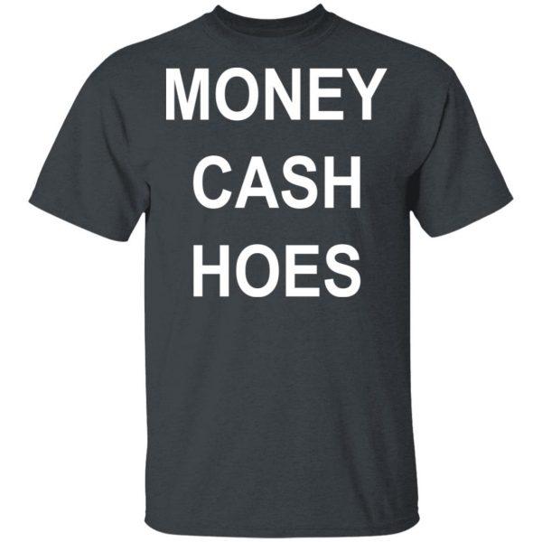 Money Cash Hoes Shirt, Hoodie, Tank Apparel