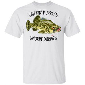 Catchin' Murray's Smokin' Durries Shirt, Hoodie, Tank
