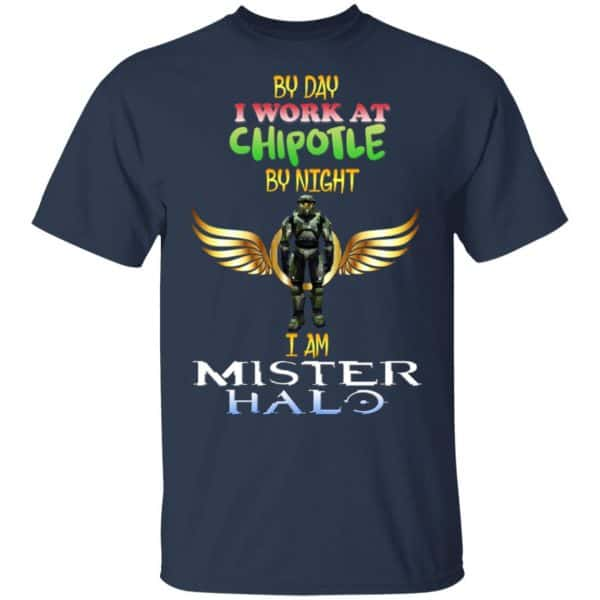 By Day I Work At Chipotle By Night I Am Mister Halo Shirt, Hoodie, Tank Apparel 5