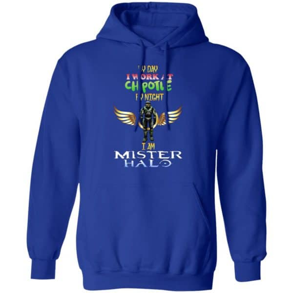 By Day I Work At Chipotle By Night I Am Mister Halo Shirt, Hoodie, Tank