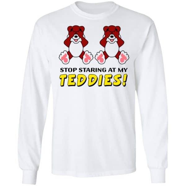 Stop Staring At My Teddies Shirt, Hoodie, Tank