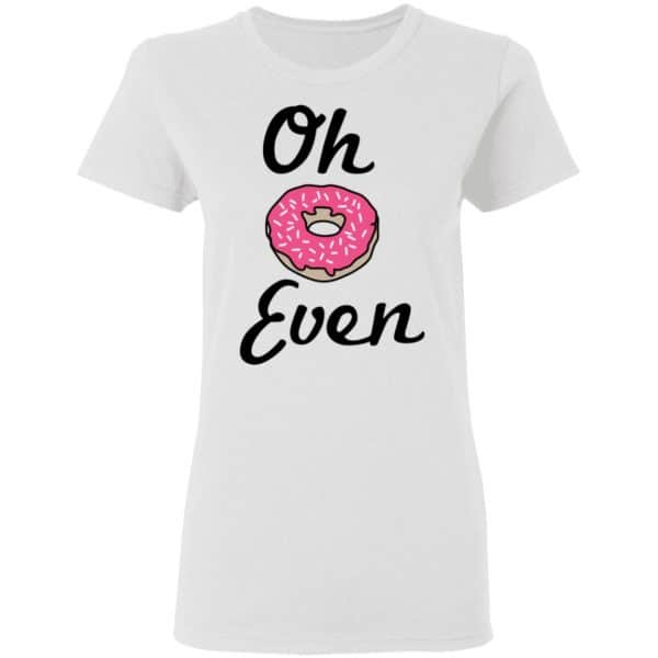 Oh Donut Even Shirt, Hoodie, Tank