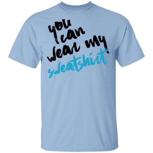 You Can Wear Sweatshirt Shirt, Hoodie, Tank Apparel 3
