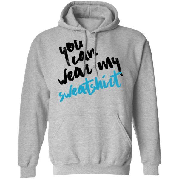 You Can Wear Sweatshirt Shirt, Hoodie, Tank Apparel 12
