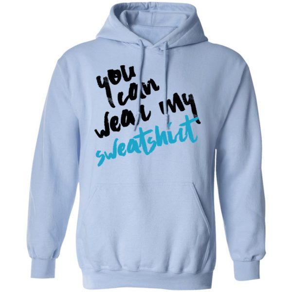 You Can Wear Sweatshirt Shirt, Hoodie, Tank Apparel 14