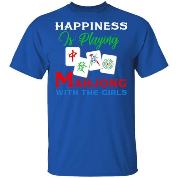 Happiness Is Playing Mahjong With The Girls Shirt, Hoodie, Tank Apparel
