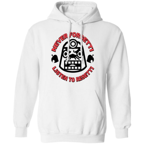 Animal Crossing Never Forgetti Listen To Resetti Shirt, Hoodie, Tank Apparel