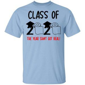 Class Of 2020 The Year Shit Got Real Shirt, Hoodie, Tank