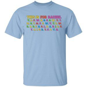 This Is For Rachel Shirt, Hoodie, Tank Apparel