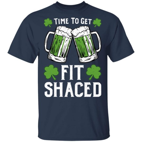 Time To Get Fit Shaced St Patrick's Day Shirt, Hoodie, Tank Apparel 5
