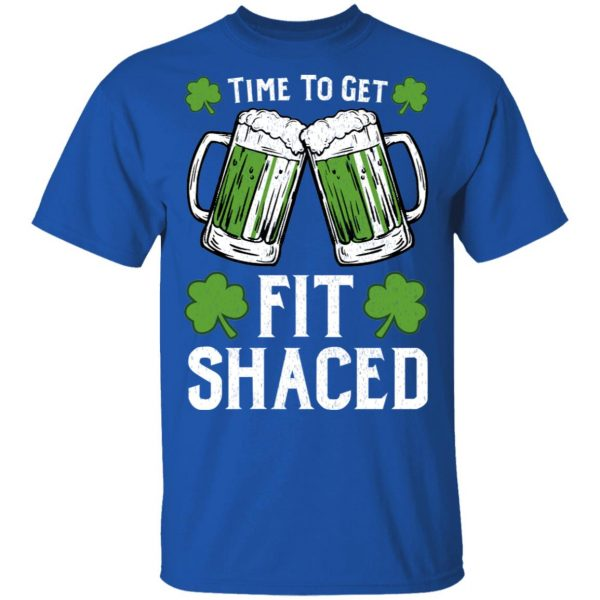 Time To Get Fit Shaced St Patrick's Day Shirt, Hoodie, Tank Apparel 6